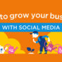 grow-your-business-using-social-media